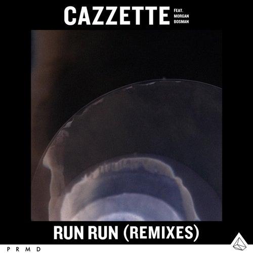 Run Run (feat. Morgan Bosman) (Remixes) de Cazzette