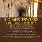 100 Sacred Choral Masterpieces by Various Artists