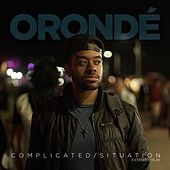 Complicated / Situation by Orondé