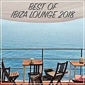 Best Of Ibiza Lounge 2018 von Various Artists