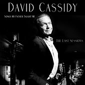 Songs My Father Taught Me by David Cassidy