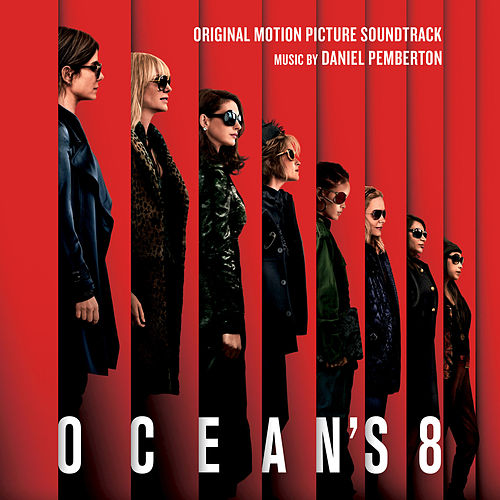 Ocean's 8 (Original Motion Picture Soundtrack) by Daniel Pemberton