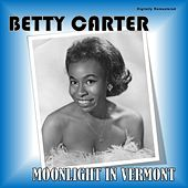 Moonlight in Vermont (Digitally Remastered) by Betty Carter