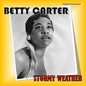 Stormy Weather (Digitally Remastered) by Betty Carter