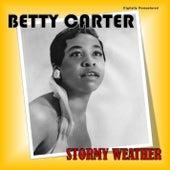 Stormy Weather (Digitally Remastered) von Betty Carter