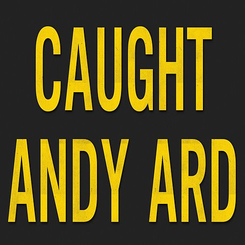 Caught by Andy Ard