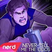 Never Tell Me the Odds by NerdOut