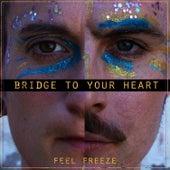 Bridge to Your Heart (Short Version) de Feel Freeze