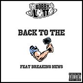 Back to the Block by Bobby Lotto