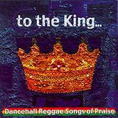 To The King by Various Artists