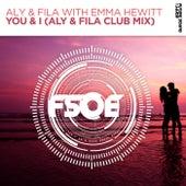 You & I (Aly & Fila Club Mix) (with Emma Hewitt) by Aly & Fila