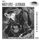 La Dorada, Pt. 1 by Wally Lopez