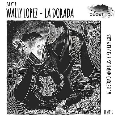 La Dorada, Pt. 1 by Wally Lopez