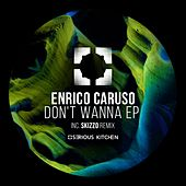 Don't Wanna - Single by Enrico Caruso
