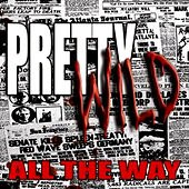 All The Way by Pretty Wild