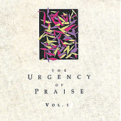 The Urgency of Praise, Vol. 1 by Various Artists