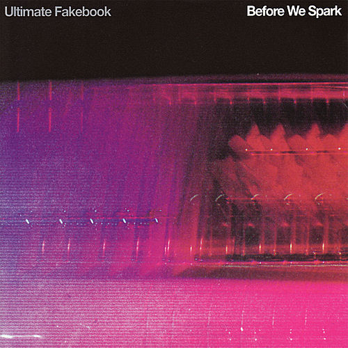 Before We Spark by Ultimate Fakebook