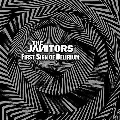 First Sign Of Delirium by Janitors