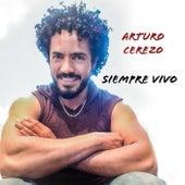 Siempre Vivo de Arturo Cerezo