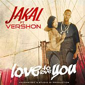Love to Love You de Jakal
