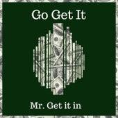 Go Get It de Mr. Get It In