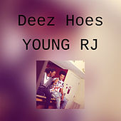 Deez Hoes by Young RJ