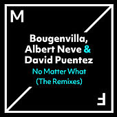 No Matter What (The Remixes) von Bougenvilla