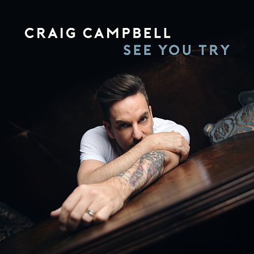 See You Try by Craig Campbell