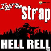 I Got the Strap by Hell Rell