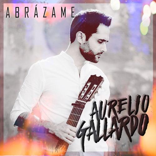Abrázame de Aurelio Gallardo