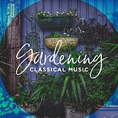 Gardening classical music de Various Artists
