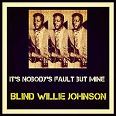 It's Nobody's Fault but Mine de Blind Willie Johnson