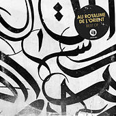 Au royaume de l'Orient - Best Of von Various Artists