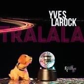 Tralala de Yves Larock