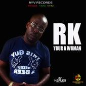 Your a Woman de RK