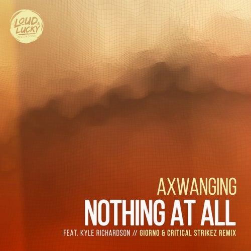 Nothing at All (Giorno & Critical Strikez Remix) von Axwanging