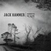 Handful of Rain von Jack Hammer