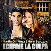 Échame La Culpa (feat. Maru Berozuk) by Martin Gimenez