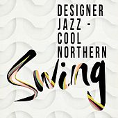 Designer Jazz - Cool Northern Swing by Various Artists