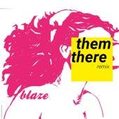 Blaze (Orbit Radio Remix) von Them There