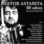 80 Años - Jazztaríaenbaterita by Néstor Astarita