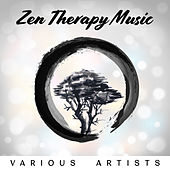 Zen Therapy Music (Natural Sounds for Meditation, Relaxation, Yoga, Spa, Wellness, Sleep, Reiki, Tai Chi and  Study) de Various Artists