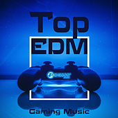 Top EDM Gaming Music (2018 Electronic Vibes for Players and Gamers) by Various Artists
