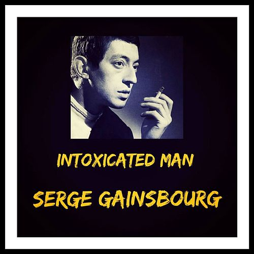 Intoxicated man de Serge Gainsbourg