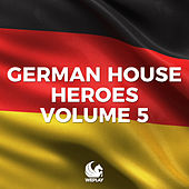 WePlay Presents German House Heroes Volume 5 von Various Artists