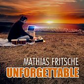 Unforgettable von Mathias Fritsche