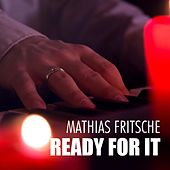 Ready for It von Mathias Fritsche
