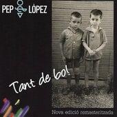 Tant de Bo! (Edición Remasterizada) by Pep López