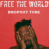 Free the World de Dropout Tone