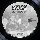 Get To Work EP by Maker